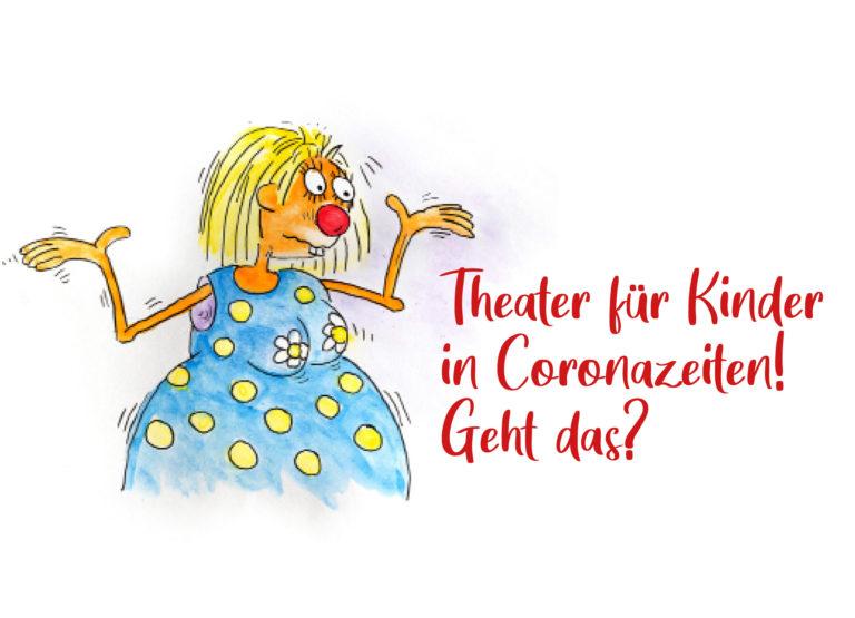 Theater für Kinder in Coronazeiten! Geht das?